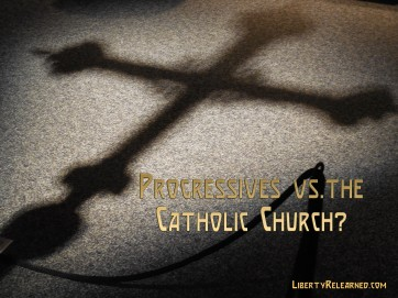 Progressives v. Catholics